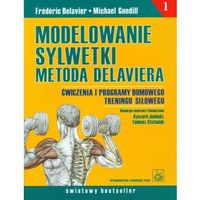 Książki medyczne, Modelowanie sylwetki metodą Delaviera (opr. miękka)