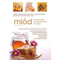 Książki medyczne, Miód. Naturalny lek na współczesne choroby (opr. broszurowa)