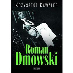 Roman Dmowski. Biografia (opr. twarda)
