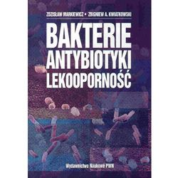 Bakterie, antybiotyki, lekooporność (opr. miękka)
