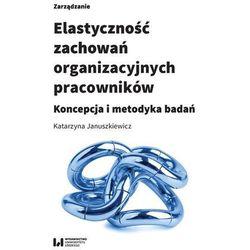 Elastyczność zachowań organizacyjnych pracowników (opr. broszurowa)
