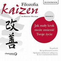Audiobooki, Filozofia Kaizen. Jak mały krok może zmienić Twoje życie. II wydanie - Robert Maurer