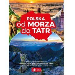 Polska od morza do Tatr - Praca zbiorowa (opr. twarda)
