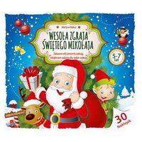 Książki dla dzieci, Wesoła zgraja Świętego Mikołaja 5-7 lat - Martyna Bubicz