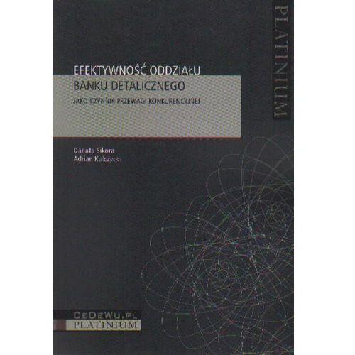 Książki o biznesie i ekonomii, Efektywność oddziału banku detalicznego (opr. miękka)