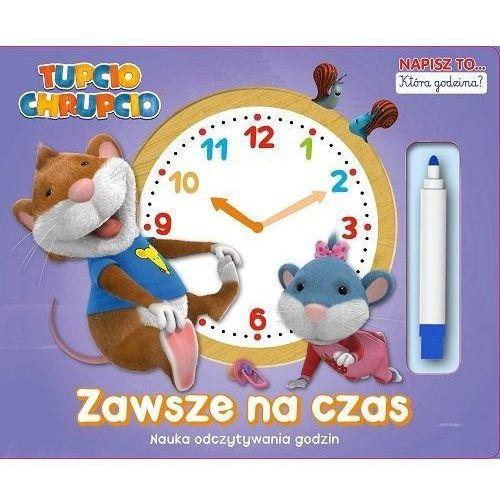 Pozostałe zabawki edukacyjne, Tupcio Chrupcio. Zawsze na czas