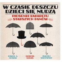 Pozostała muzyka rozrywkowa, W Czasie Deszczu Dzieci Sie Nudzą - Piosenki Kabaretu Starszych Panów - Różni Wykonawcy (Płyta CD)