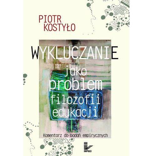 Filozofia, Wykluczanie jako problem filozofii edukacji (opr. miękka)
