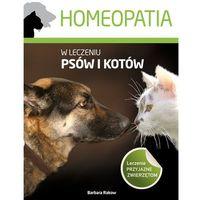 Biologia, Homeopatia w leczeniu psów i kotów (opr. miękka)