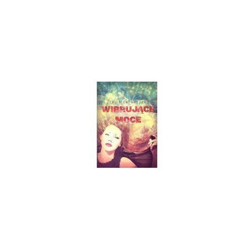 Literatura kobieca, obyczajowa, romanse, Wibrujące moce (opr. miękka)