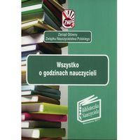 Pedagogika, Wszystko o godzinach nauczycieli (opr. miękka)