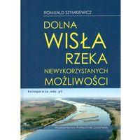 Biblioteka motoryzacji, Dolna Wisła – rzeka niewykorzystanych możliwości (opr. twarda)