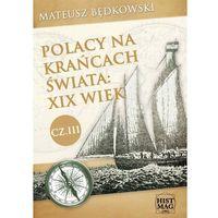 E-booki, Polacy na krańcach świata: XIX wiek. Część III - Mateusz Będkowski