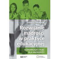Literatura młodzieżowa, Rozwijanie mądrości w praktyce edukacyjnej Scenariusze zajęć dla młodzieży (opr. miękka)