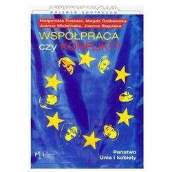 Współpraca czy konflikt PAństwo unia i kobiety - Fuszara Małgorzata, Grabowska Magda, Mizielińska Joanna (opr. broszurowa)