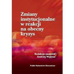 Zmiany instytucjonalne w reakcji na obecny kryzys - Andrzej Wojtyna (opr. miękka)