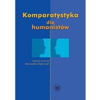 Literaturoznawstwo, Komparatystyka dla humanistów Podręcznik akademicki (opr. miękka)