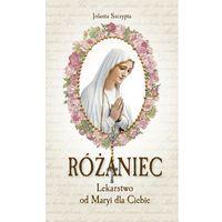 Książki religijne, Różaniec Lekarstwo od Maryi dla Ciebie - Jolanta Szczypta (opr. twarda)