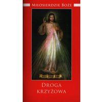Książki religijne, Miłosierdzie Boże Droga krzyżowa (opr. miękka)