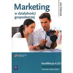 Marketing w działalności gospodarczej. Podręcznik do nauki zawodów z branży ekonomicznej. (opr. miękka)