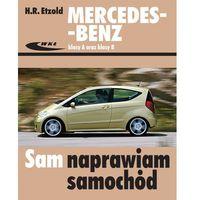 Książki o motoryzacji, Mercedes-Benz klasy A (seria W 169) oraz klasy B (seria W 245). Sam naprawiam samochód - Wysyłka od 3,99 - porównuj ceny z wysyłką (opr. broszurowa)