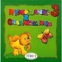 Książki dla dzieci, Rymowanki z charakterkiem część 3 (opr. broszurowa)