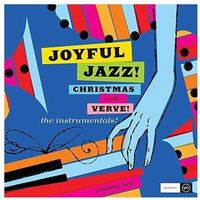 Jazz, Joyful Jazz! Christmas With Verve, Vol. 2: The Instrumentals