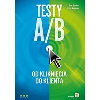 Biblioteka biznesu, Testy A/B. Od kliknięcia do klienta (opr. miękka)
