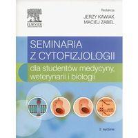 Książki medyczne, Seminaria z cytofizjologii dla studentów medycyny, weterynarii i biologii Wydanie 2014 (opr. miękka)