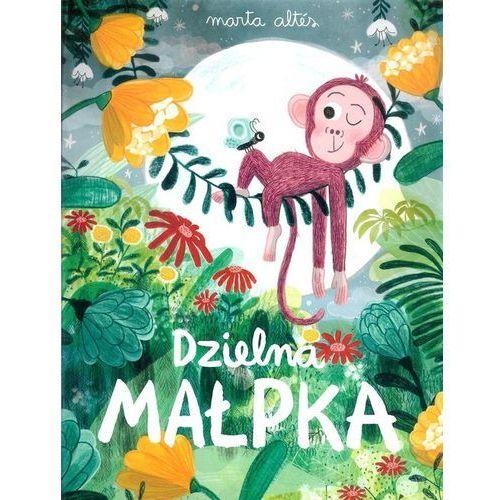 Książki dla dzieci, Dzielna małpka [Altes Marta] (opr. twarda)