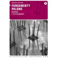 Chemia, Fundamenty palowe. T. 2 nowość Badania i zastosowania (opr. miękka)