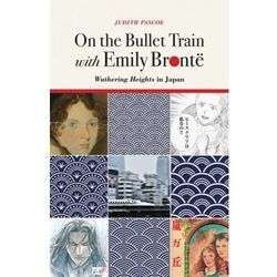 On the Bullet Train with Emily Bronte Pascoe, Judith