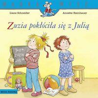 Książki dla dzieci, Zuzia pokłóciła się z Julią. Mądra Mysz - Liane Schneider (opr. miękka)