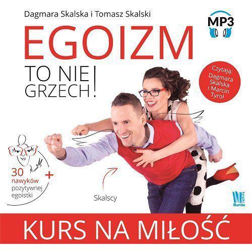 Audiobooki, Egoizm to nie grzech! Kurs na miłość - Dagmara Skalska, Tomasz Skalski