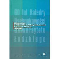 Biblioteka biznesu, Wybrane prace z dorobku 60-lecia Katedry Rachunkowości Uniwersytetu Łódzkiego 1948-2008 (opr. miękka)