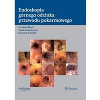 Książki medyczne, ENDOSKOPIA GÓRNEGO ODCINKA PRZEWODU POKARMOWEGO. BLOCK, SCHACHSCHAL, SCHMIDT (opr. twarda)