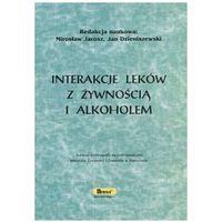 Książki medyczne, Interakcje leków z żywnością i alkoholem (opr. twarda)