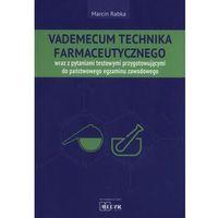 Książki medyczne, Vademecum Technika Farmaceutycznego (opr. miękka)