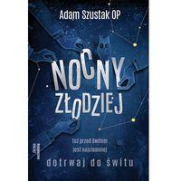 Pozostałe książki, Nocny złodziej- bezpłatny odbiór zamówień w Krakowie (płatność gotówką lub kartą). (opr. twarda)