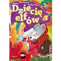 Książki dla dzieci, Dziecię elfów. Ilustrowana lektura (opr. miękka)