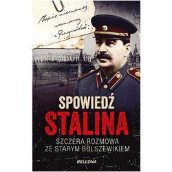 Spowiedź Stalina. Szczera rozmowa ze starym... (opr. broszurowa)