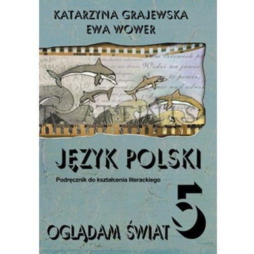 Książki do nauki języka, Oglądam świat 5. Język polski. Podręcznik do kształcenia literackiego (opr. miękka)