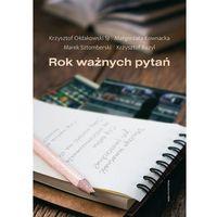 Książki religijne, Rok ważnych pytań - Bazyl Krzysztof, Kownacka Małgorzata, Ołdakowski Krzysztof (opr. miękka)