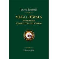 Książki religijne, Męka i chwała (opr. twarda)