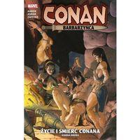 Literatura młodzieżowa, Conan barbarzyńca. życie i śmierć conana t.2 - jason aaron