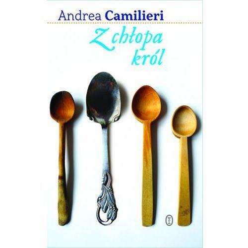 Poezja, Z chłopa król - Andrea Camilleri (opr. miękka)