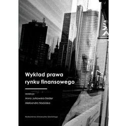 Wykład prawa rynku finansowego - ANNA JURKOWSKA-ZEIDLER, Nadolska Aleksandra (opr. miękka)