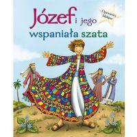 Książki dla dzieci, Józef i Jego wspaniała szata Opowieści biblijne (opr. twarda)