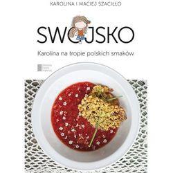 Swojsko Karolina na tropie polskich smaków - Dostępne od: 2014-10-23 (opr. miękka)