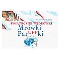 Książki dla dzieci, Świąteczne wędrówki Mrówki paruffki (opr. kartonowa)